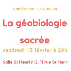 conférence sur la géobiologie sacrée, le vendredi 15 février à 20h au Creusot