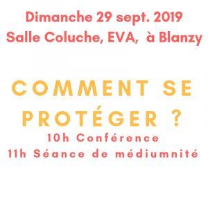Conférence sur les protections pour les personnes sensibles le dimanche 29 septembre à 10h à Blanzy, suivie d'une séance de médiumnité
