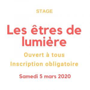 stage les êtres de lumière le 5 mars 2020