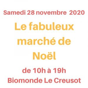 Marché de Noël le samedi 28 novembre 2020 à Biomonde le Creusot